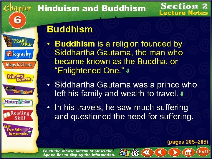 Hinduism and Buddhism • Buddhism is a religion founded by Siddhartha Gautama, the man