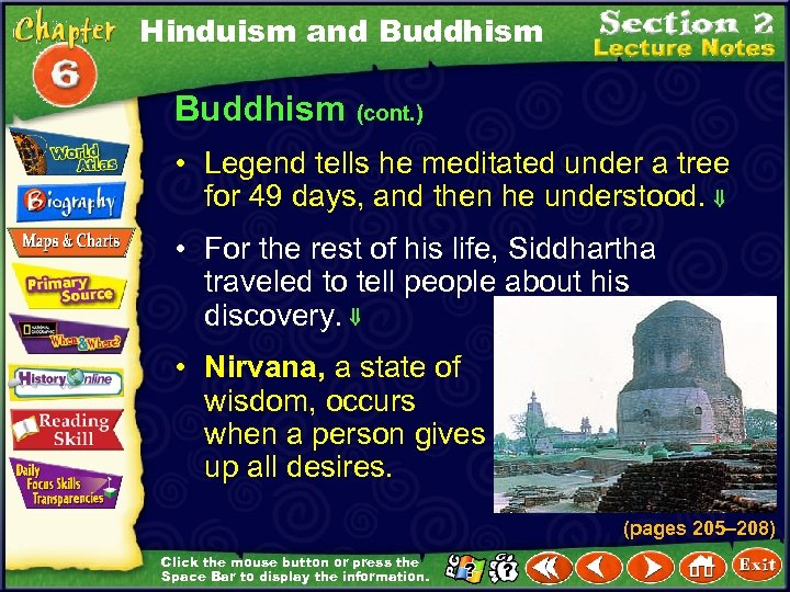Hinduism and Buddhism (cont. ) • Legend tells he meditated under a tree for