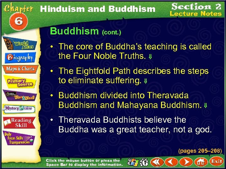 Hinduism and Buddhism (cont. ) • The core of Buddha's teaching is called the