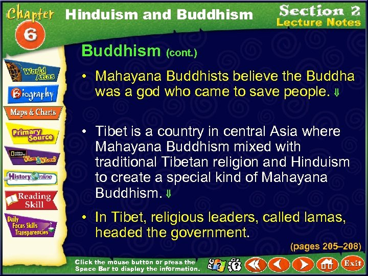 Hinduism and Buddhism (cont. ) • Mahayana Buddhists believe the Buddha was a god