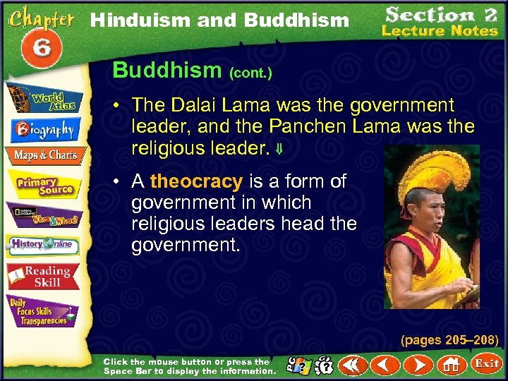 Hinduism and Buddhism (cont. ) • The Dalai Lama was the government leader, and