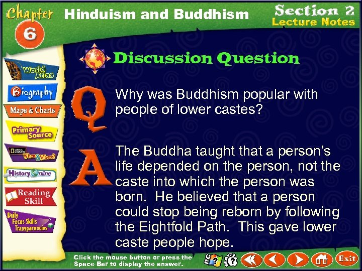 Hinduism and Buddhism Why was Buddhism popular with people of lower castes? The Buddha
