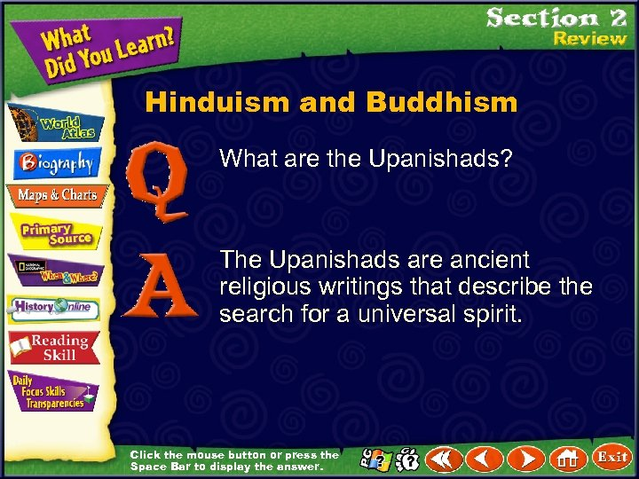 Hinduism and Buddhism What are the Upanishads? The Upanishads are ancient religious writings that