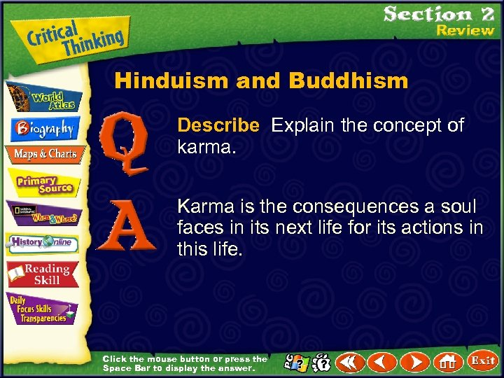 Hinduism and Buddhism Describe Explain the concept of karma. Karma is the consequences a