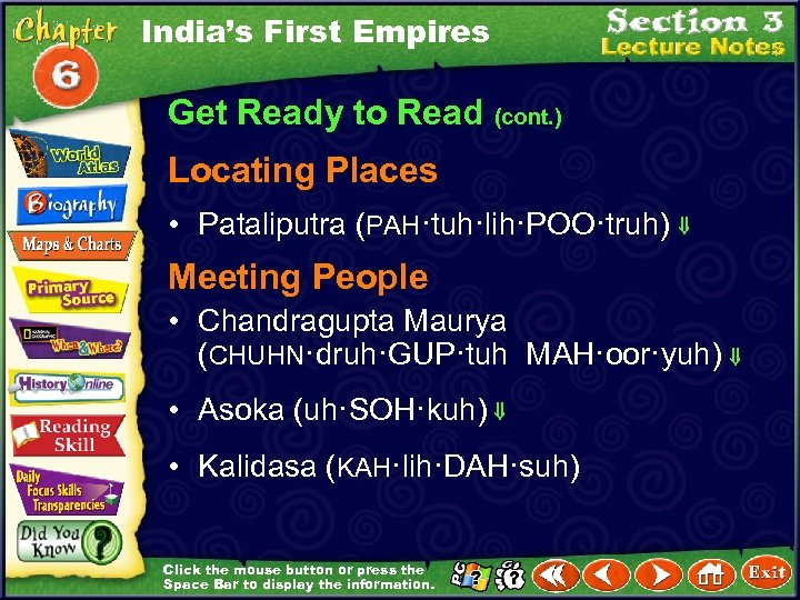 India's First Empires Get Ready to Read (cont. ) Locating Places • Pataliputra (PAH·tuh·lih·POO·truh)