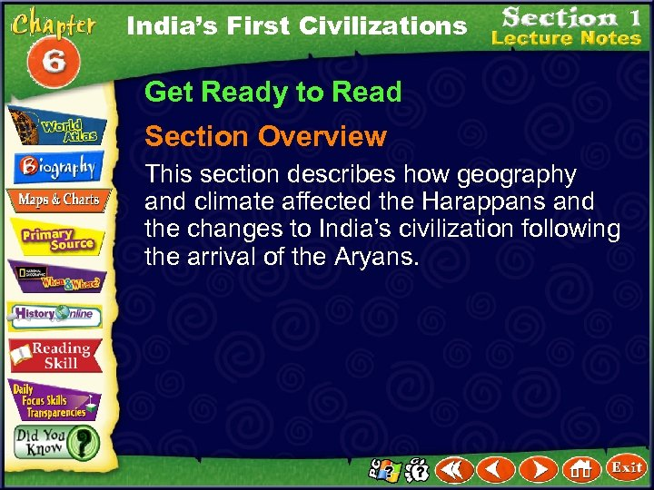 India's First Civilizations Get Ready to Read Section Overview This section describes how geography