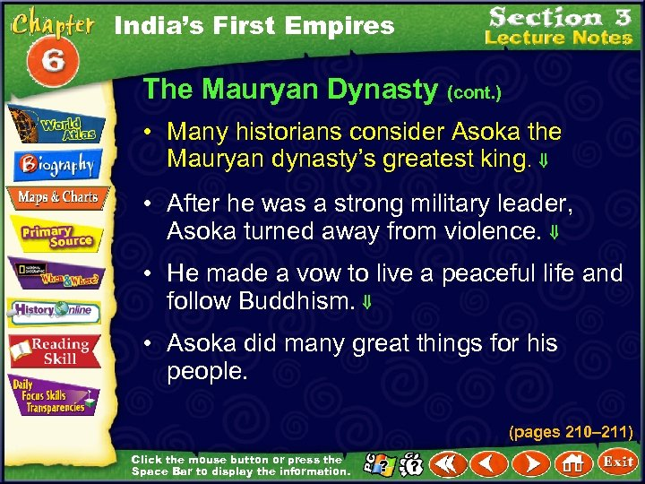 India's First Empires The Mauryan Dynasty (cont. ) • Many historians consider Asoka the