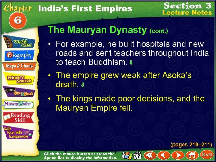 India's First Empires The Mauryan Dynasty (cont. ) • For example, he built hospitals