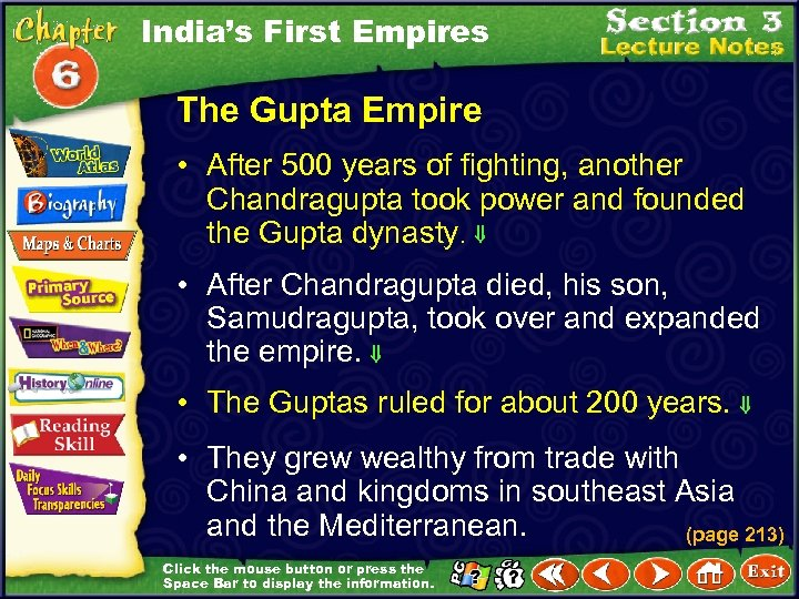 India's First Empires The Gupta Empire • After 500 years of fighting, another Chandragupta