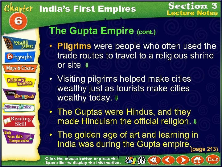 India's First Empires The Gupta Empire (cont. ) • Pilgrims were people who often