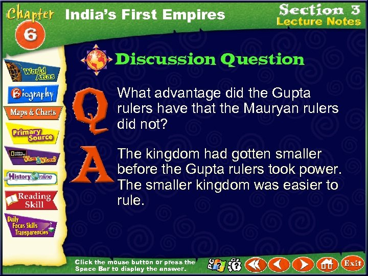 India's First Empires What advantage did the Gupta rulers have that the Mauryan rulers