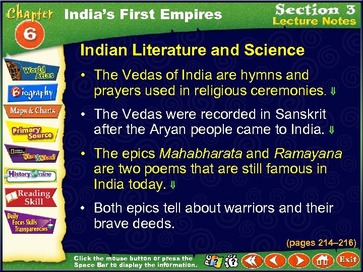 India's First Empires Indian Literature and Science • The Vedas of India are hymns