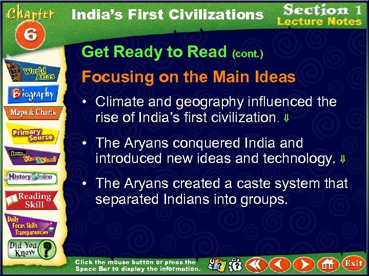 India's First Civilizations Get Ready to Read (cont. ) Focusing on the Main Ideas