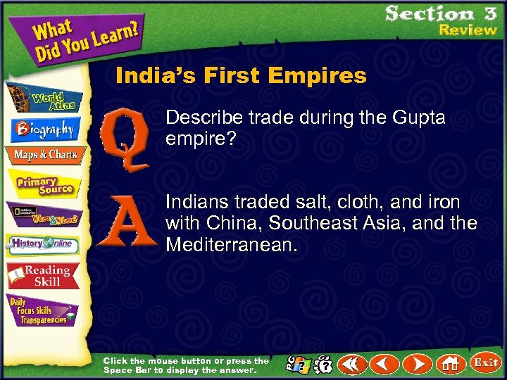 India's First Empires Describe trade during the Gupta empire? Indians traded salt, cloth, and