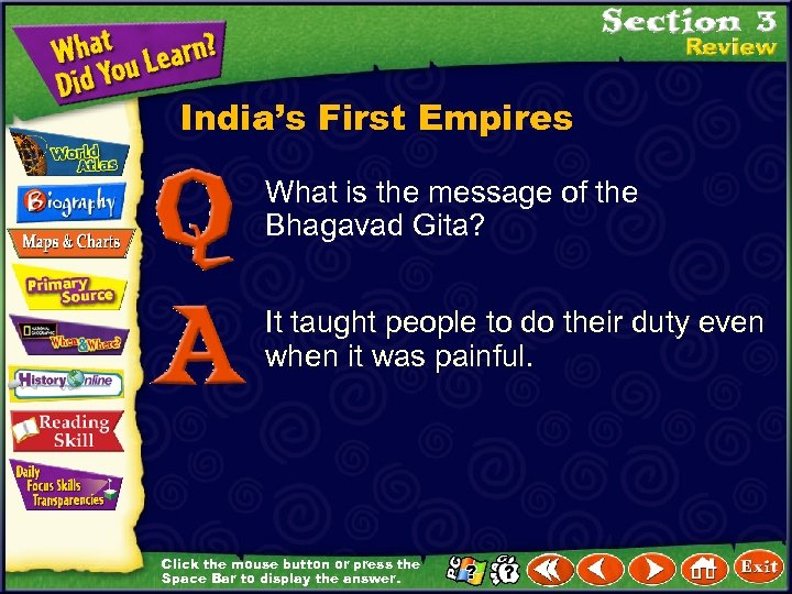 India's First Empires What is the message of the Bhagavad Gita? It taught people