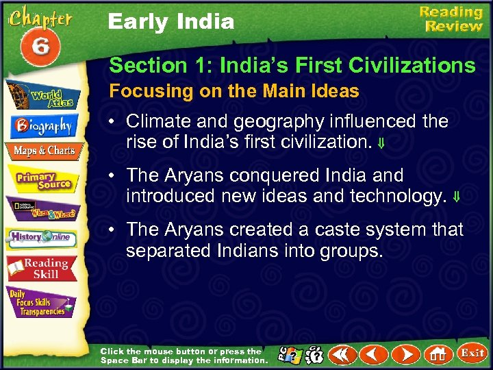 Early India Section 1: India's First Civilizations Focusing on the Main Ideas • Climate