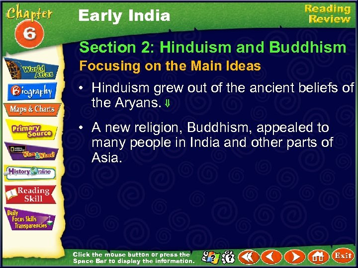 Early India Section 2: Hinduism and Buddhism Focusing on the Main Ideas • Hinduism