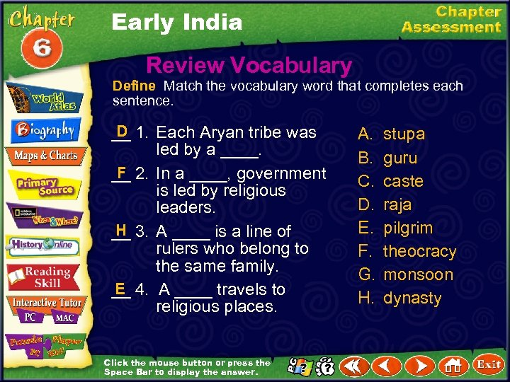 Early India Review Vocabulary Define Match the vocabulary word that completes each sentence. D