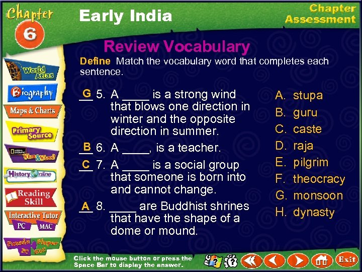 Early India Review Vocabulary Define Match the vocabulary word that completes each sentence. G