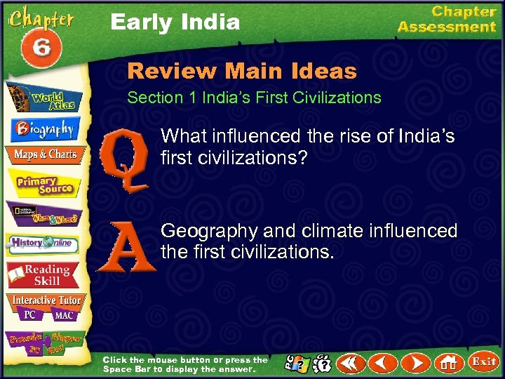Early India Review Main Ideas Section 1 India's First Civilizations What influenced the rise