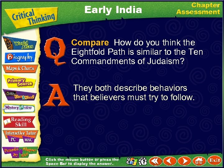 Early India Compare How do you think the Eightfold Path is similar to the