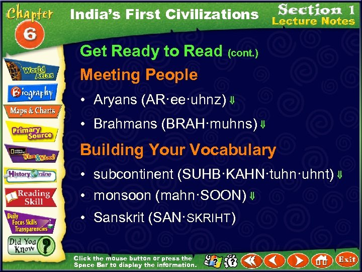 India's First Civilizations Get Ready to Read (cont. ) Meeting People • Aryans (AR·ee·uhnz)