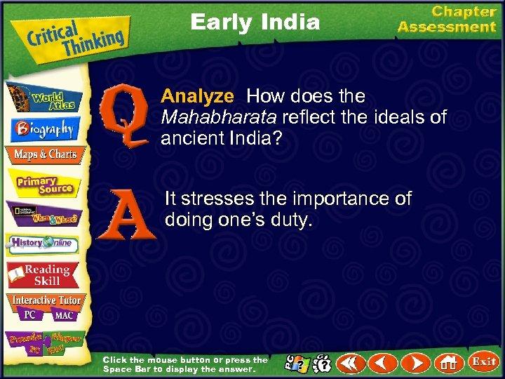 Early India Analyze How does the Mahabharata reflect the ideals of ancient India? It
