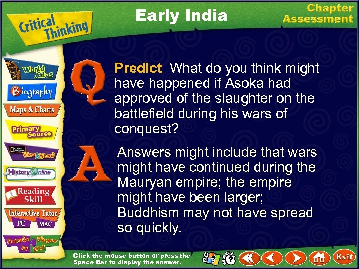 Early India Predict What do you think might have happened if Asoka had approved