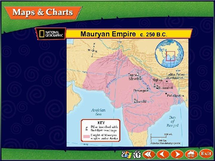 Mauryan Empire c. 250 B. C.