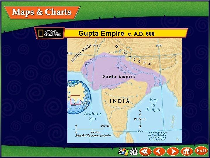 Gupta Empire c. A. D. 600
