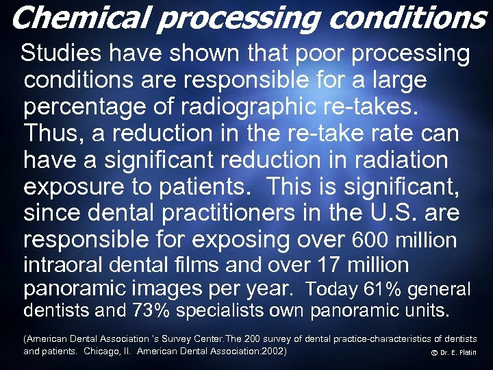 Chemical processing conditions Studies have shown that poor processing conditions are responsible for a
