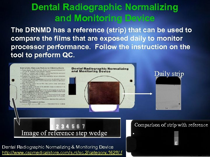 Dental Radiographic Normalizing and Monitoring Device The DRNMD has a reference (strip) that can