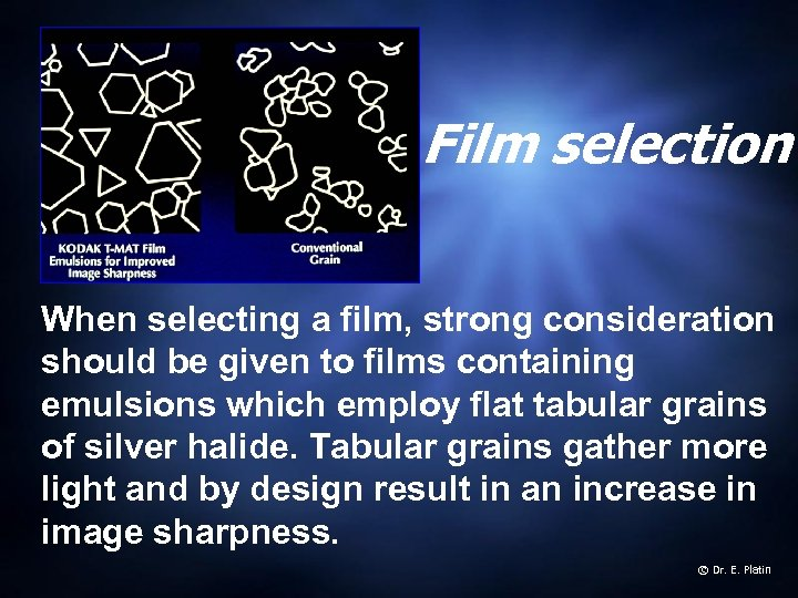 Film selection When selecting a film, strong consideration should be given to films containing