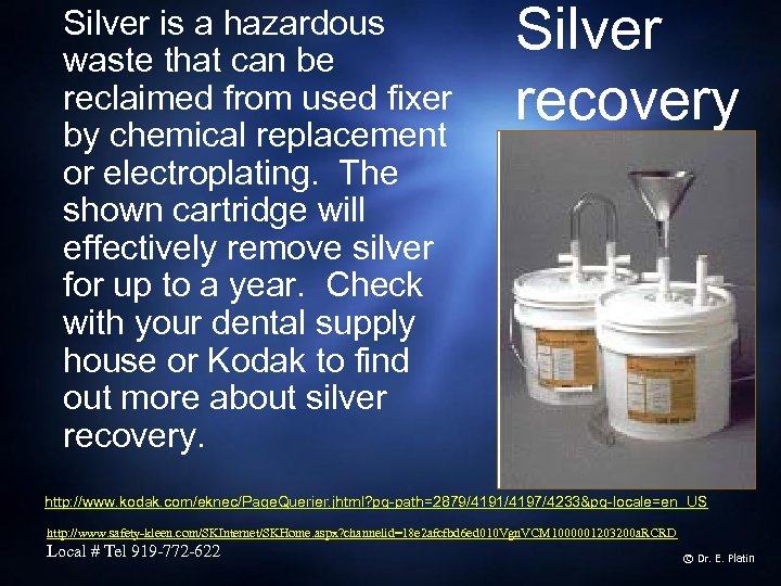 Silver is a hazardous waste that can be reclaimed from used fixer by chemical