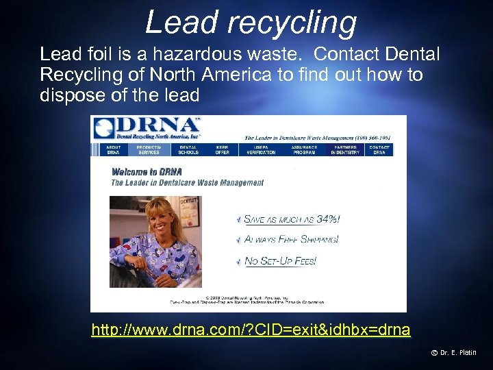 Lead recycling Lead foil is a hazardous waste. Contact Dental Recycling of North America