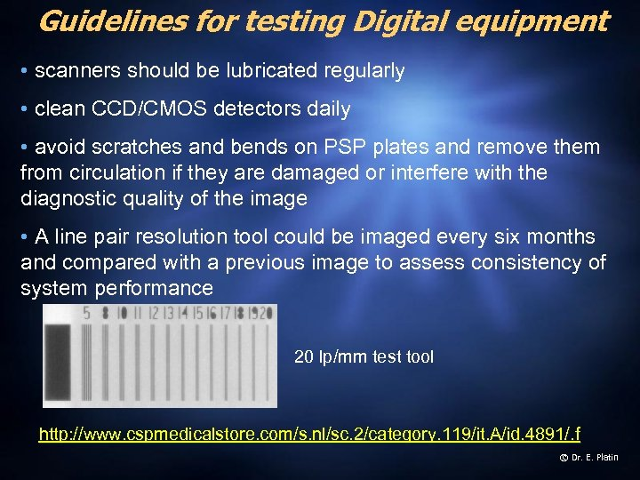 Guidelines for testing Digital equipment • scanners should be lubricated regularly • clean CCD/CMOS