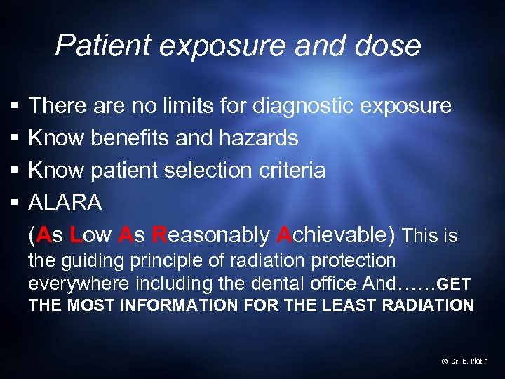 Patient exposure and dose § § There are no limits for diagnostic exposure Know