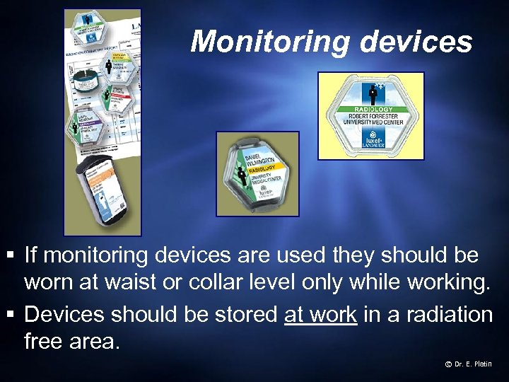 Monitoring devices § If monitoring devices are used they should be worn at waist