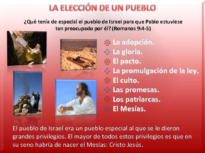 ¿Qué tenía de especial el pueblo de Israel para que Pablo estuviese tan preocupado