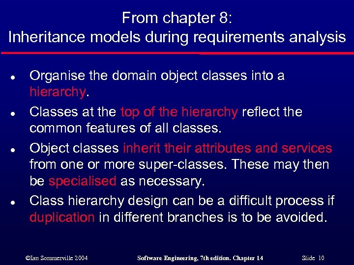 From chapter 8: Inheritance models during requirements analysis l l Organise the domain object