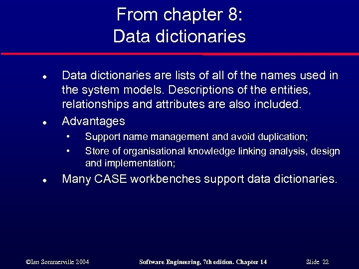 From chapter 8: Data dictionaries l l Data dictionaries are lists of all of