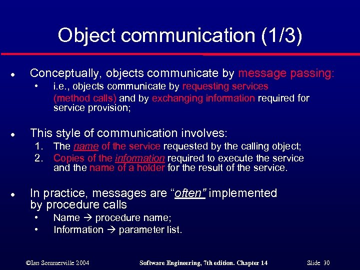 Object communication (1/3) l Conceptually, objects communicate by message passing: • l This style