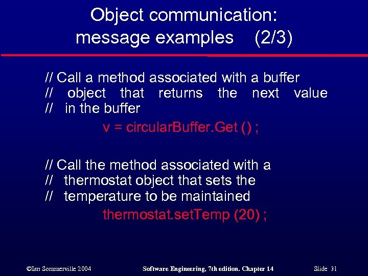 Object communication: message examples (2/3) // Call a method associated with a buffer //