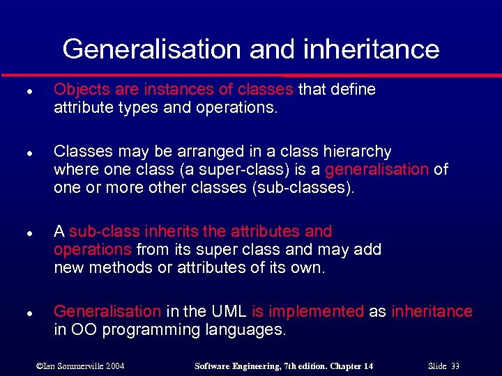 Generalisation and inheritance l l Objects are instances of classes that define attribute types
