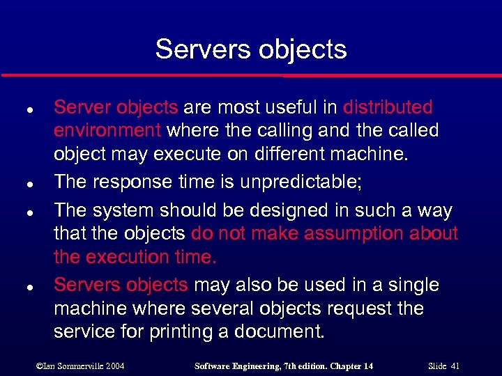 Servers objects l l Server objects are most useful in distributed environment where the