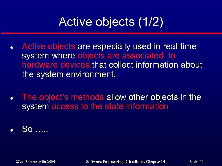 Active objects (1/2) l l l Active objects are especially used in real-time system