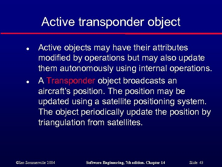 Active transponder object l l Active objects may have their attributes modified by operations