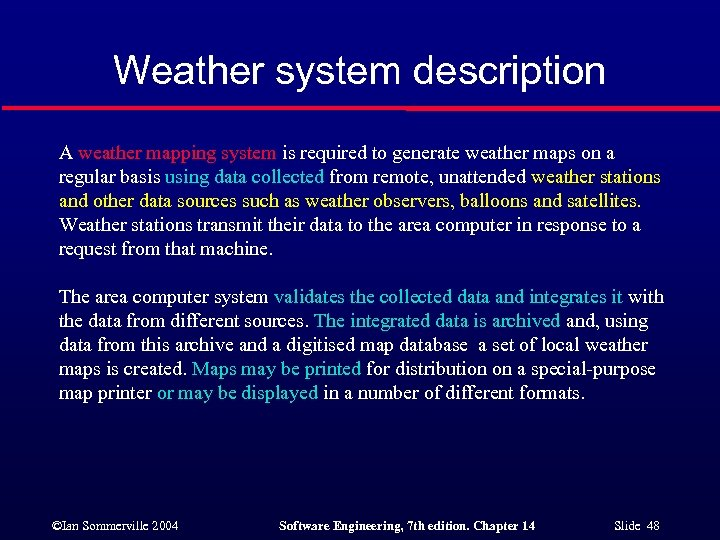 Weather system description A weather mapping system is required to generate weather maps on