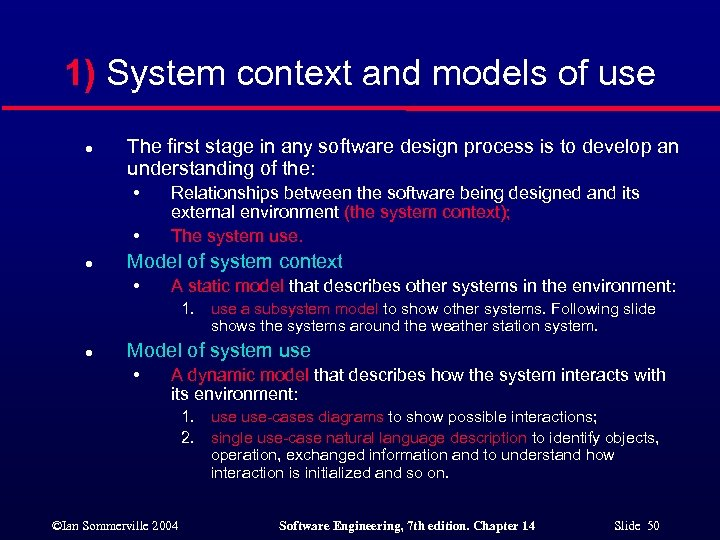 1) System context and models of use l The first stage in any software