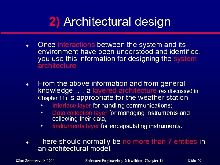 2) Architectural design l l Once interactions between the system and its environment have